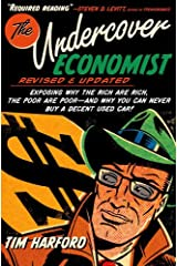 The Undercover Economist, Revised and Updated Edition: Exposing Why the Rich Are Rich, the Poor Are Poor - and Why You Can Never Buy a Decent Used Car! Kindle Edition
