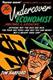 The Undercover Economist, Revised and Updated Edition: Exposing Why the Rich Are Rich, the Poor Are Poor - and Why You Can Never Buy a Decent Used Car! Pdf