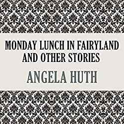 Monday Lunch In Fairyland and Other Stories