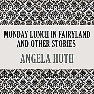 Monday Lunch In Fairyland and Other Stories Audiobook