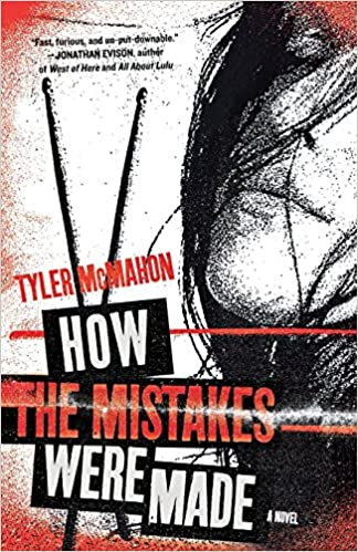 4aaab307680 How the Mistakes Were Made  A Novel  Tyler McMahon  9780312658540   Amazon.com  Books