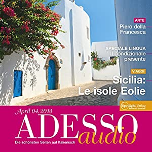 ADESSO audio - Sicilia: Le isole Eolie. 4/2013 Hörbuch