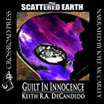 Guilt in Innocence: Tales of the Scattered Earth | Keith R. A. DeCandido