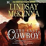 The Last Cowboy: Wyoming Series, Book 4   Lindsay McKenna