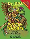 Dr. DNA & the Anaconda Invasion by Lucas Miller (2007-03-22)