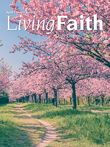 living-faith-daily-catholic-devotions-volume-33-number-1-2017-april-may-june