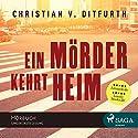 Ein Mörder kehrt heim Hörbuch von Christian von Ditfurth Gesprochen von: Matthias Lühn
