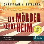 Ein Mörder kehrt heim | Christian von Ditfurth