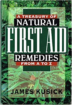 A Treasury Natural First Aid Remedies A-Z