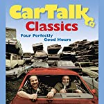 Car Talk Classics: Four Perfectly Good Hours | Tom Magliozzi,Ray Magliozzi