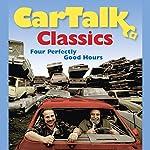 Car Talk Classics: Four Perfectly Good Hours | Tom Magliozzi,Ray Magliozzi