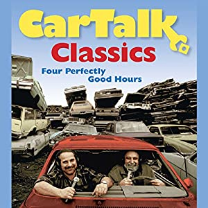 Car Talk Classics: Four Perfectly Good Hours Audiobook