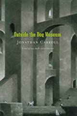 Outside the Dog Museum: A Novel of Love, Death, and Architecture (Answered Prayers Book 4)