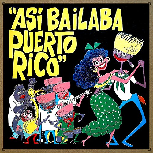 ... Así Bailaba Puerto Rico