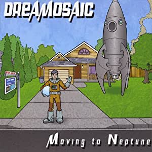 Moving To Neptune Dreamosaic Music