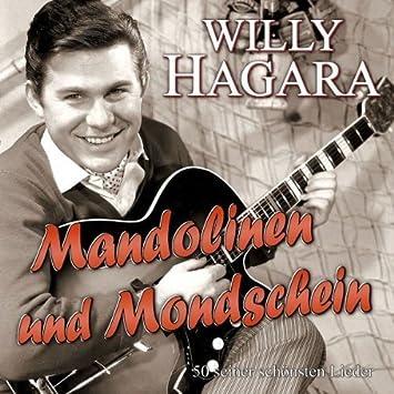 Mandolinen und Mondschein-50 Seiner Schönsten Li: Willy Hagara: Amazon.es: Música