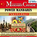 Power Mandarin Accelerated: Chinese Edition Audiobook by Mark Frobose Narrated by Mark Frobose