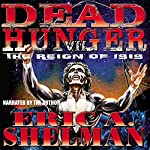 Dead Hunger VII: The Reign of Isis | Eric A. Shelman