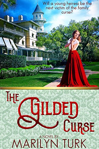 The Gilded Curse: Will the young heiress be the next victim of her family's curse? by [Turk, Marilyn]
