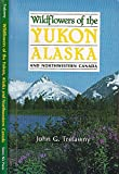 img - for Wildflowers of the Yukon, Alaska and Northwestern Canada book / textbook / text book