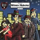 Notes from a Wimpy Mobster: A Mobster Who Quit His Business Hörbuch von Jeff Child Gesprochen von: John H. Fehskens