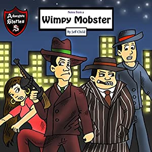 Notes from a Wimpy Mobster: A Mobster Who Quit His Business Audiobook
