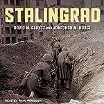 Stalingrad | David M. Glantz,Jonathan M. House