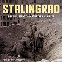 Stalingrad Audiobook by David M. Glantz, Jonathan M. House Narrated by Paul Woodson