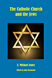 The Catholic Church and the Jews