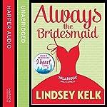 Always the Bridesmaid | Lindsey Kelk