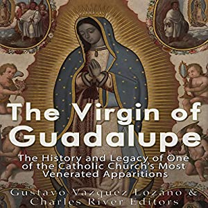 The Virgin of Guadalupe Audiobook