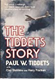 The Tibbets Story, Paul W. Tibbets and Clair C. Stebbins, 0812821572