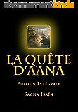 La Quête d'Aana: Edition Intégrale