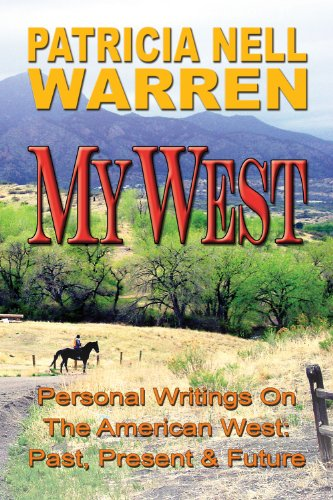 My West: Personal Writings on the American West -- Past, Present and Future