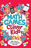 #3: Math Games for Clever Kids: More than 100 Puzzles to Exercise Your Mind