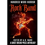Rock Band: An Anthology of Music-Inspired Dark Microfiction