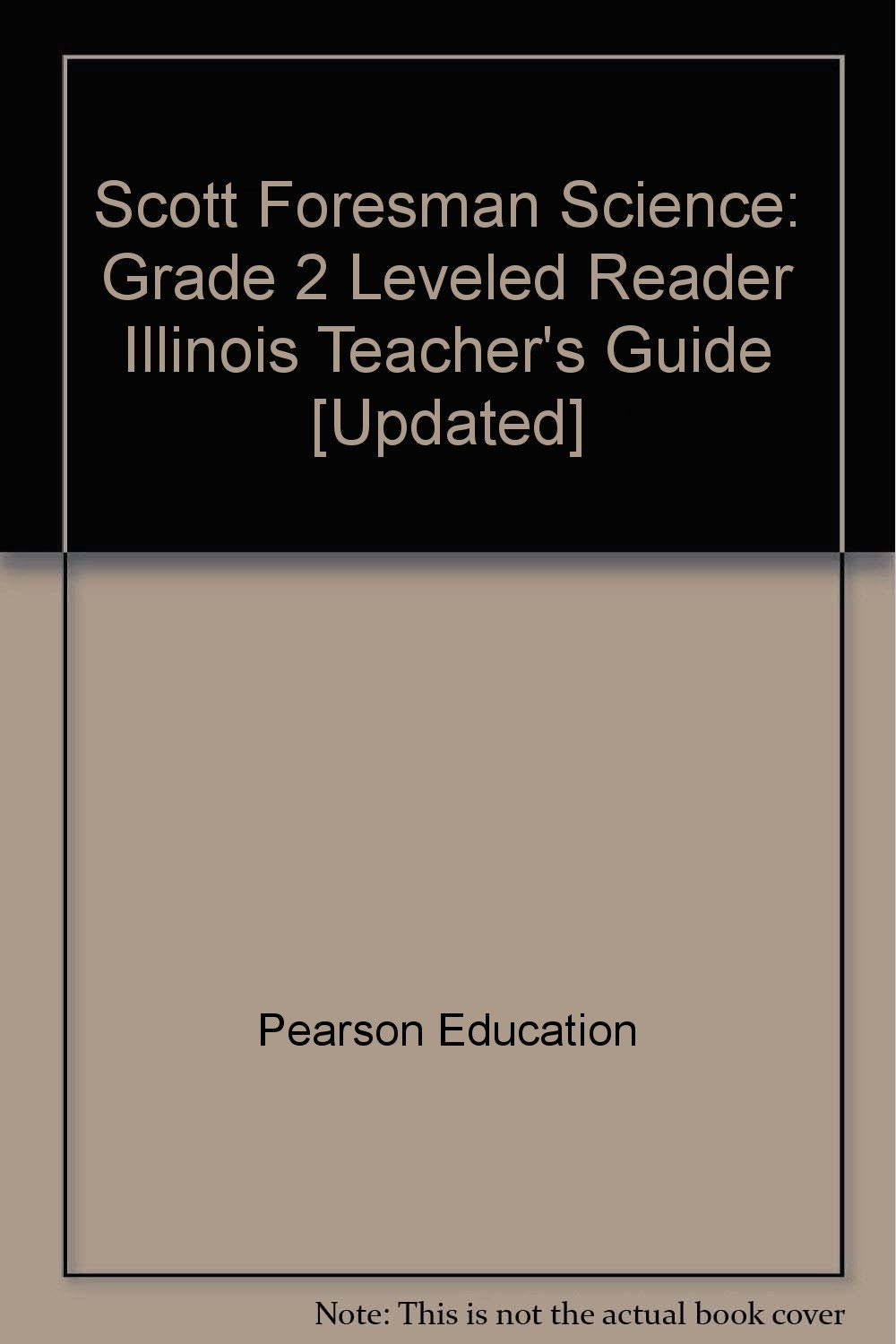 Scott Foresman Science: Grade 2 Leveled Reader Illinois Teacher's Guide  [Updated]: Pearson Education: 9780328346035: Amazon.com: Books