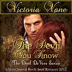 The Devil You Know: The Devil DeVere, Book 3 | Victoria Vane