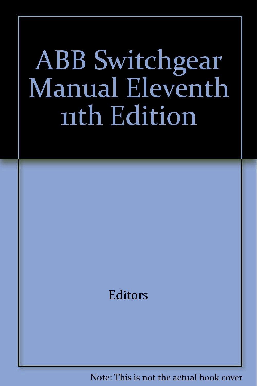 ABB Switchgear Manual Eleventh 11th Edition: Editors: Amazon com: Books