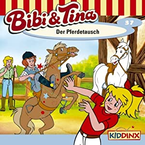 Der Pferdetausch (Bibi und Tina 37) Hörspiel