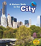 A Nature Walk in the City (Nature Walks)