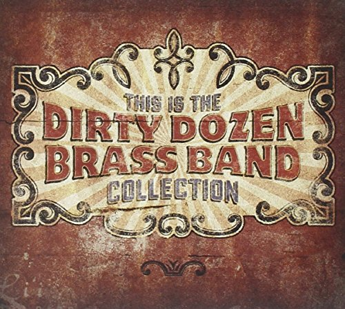 Cover of This Is The Dirty Dozen Brass Band Collection