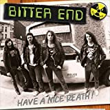 Have A Nice Death! By Bitter End (2011-08-01)