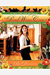 The Pioneer Woman Cooks: Recipes from an Accidental Country Girl Hardcover