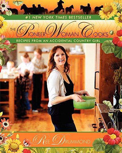 The Pioneer Woman Cooks: Recipes from an Accidental Country Girl (Pioneer Woman Cooks series) -