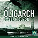 The Oligarch Audiobook by Joseph Clyde Narrated by Andrew Cullum