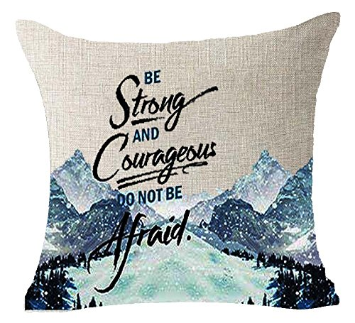 Queen's designer Be Strong and Courageous Do Not Be Afraid Hand Painted Mountain Cotton Linen Decorative Throw Pillow Case Cushion Cover Square 18 X 18 Inches (26) (Cover Designer Cushion)