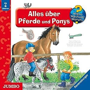 Alles über Pferde und Ponys (Wieso? Weshalb? Warum?) Hörspiel