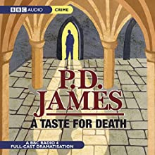 A Taste For Death: Inspector Adam Dalgliesh Series, Book 7 (Dramatised) Performance by P.D. James Narrated by Richard Derrington, Deborah McAndrew