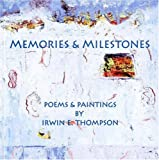 Memories and Milestones, Irwin E. Thompson, 1933631635